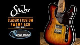 Suhr Classic T Custom Swamp Ash - 3 Tone Burst - In-Depth Demo!