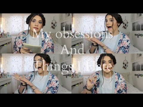 My obsessions And Things I hate // Maris3able