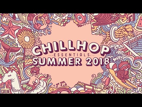 💦 Chillhop Essentials Summer 2018 • jazz beats & chill hiphop Mp3
