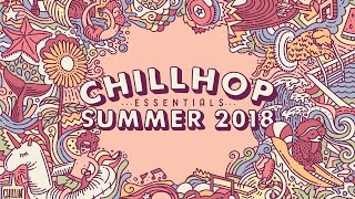 💦 Chillhop Essentials Summer 2018 • jazz beats & chill hiphop - Stafaband