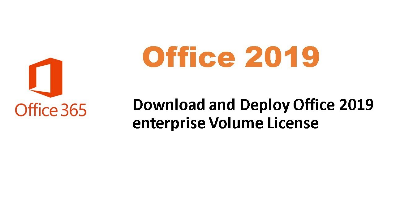 Download and Deploy Office 2019 Volume License