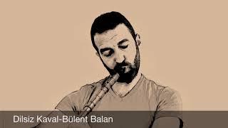 Kaval uzun hava -Bülent Balan