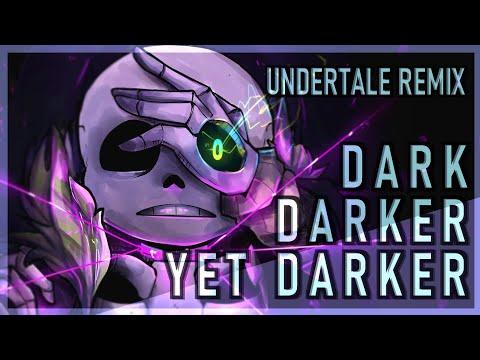 [Undertale Remix] Stormheart - Dark Darker Yet Darker