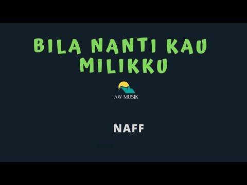 naff-bila-nanti-kau-milikku-(karaoke+lyrics)-by-aw-musik