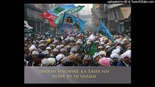 Best Naat For Eid Milad Dhoom Machane Ka Sama Hai Remix Dj Shaikh 2018