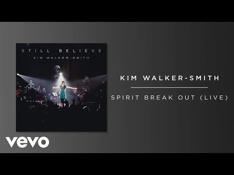 Kim Walker-Smith - Spirit Break Out (Live/Audio)