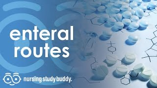 Enteral Routes - Nursing Study Buddy Video Library - FULL LENGTH VIDEO
