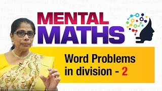 Learn basic of mental Maths for beginners   Word Problems in division -2   Maths Tricks