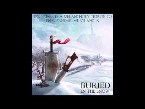 TPR - Buried In The Snow: A Melancholy Tribute To Final Fantasy VII, VIII & IX (2013) Full Album