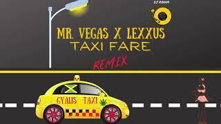 Mr. Vegas and Lexxus - Taxi Fare - Remix