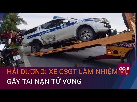 Hải Dương: Xe cảnh sát giao thông làm nhiệm vụ, gây tai nạn tử vong