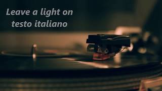 Tom Walker - Leave a light on - Testo italiano