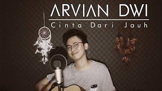 Download Cinta dari Jauh - Cassandra (ARVIAN DWI Cover + Lyric)