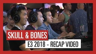 Skull & Bones – E3 2018 Recap video | Ubisoft