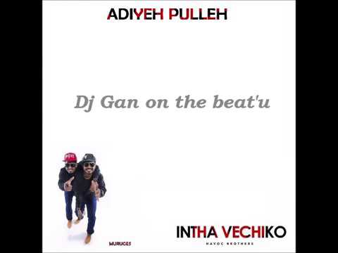Adiyeh Pulla Havoc Brothers Song With Lyrics