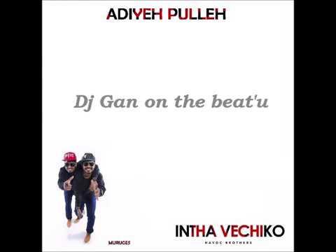 Adiyeh Pulla Havoc Brothers Song With Lyrics