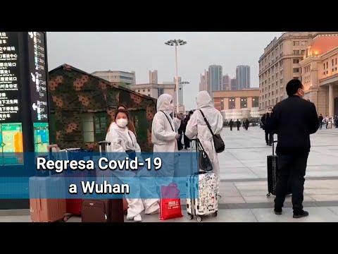 Regresa Covid-19 a Wuhan; detectan un caso nuevo en la ciudad donde inició la pandemia