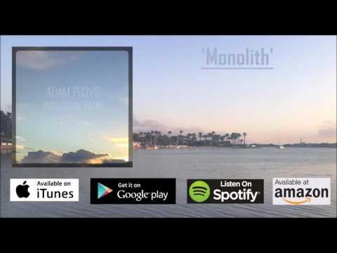 Adam Provis - Monolith (audio)