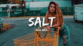 Ava Max - Salt (Lyrics) Video