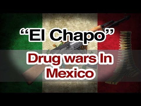 El Chapo - The Mexican Drugs War