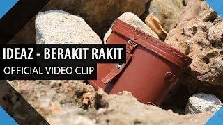IDEAZ - BERAKIT RAKIT (Official Music Video)