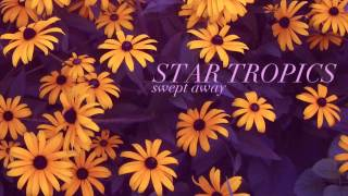 Star Tropics - Swept Away