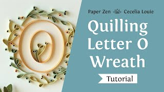 Quilling Letter O - How to make Wreath - Quilling Tutorial