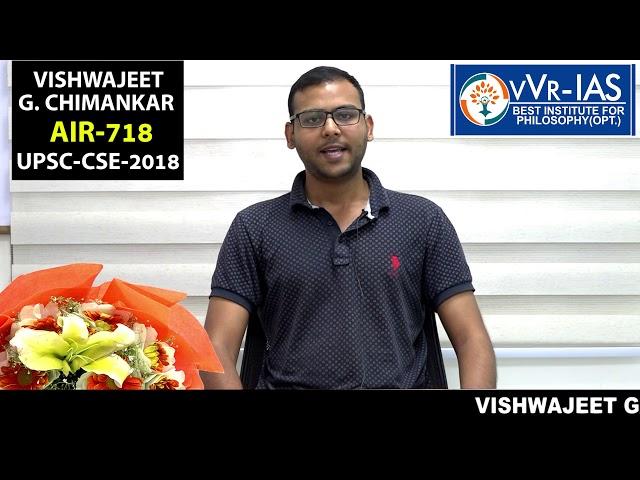 UPSC- 2018 Topper: VISHWAJEET GAJANAN CHIMANKAR , RANK - 718 with Philosophy Optional by vVR-IAS