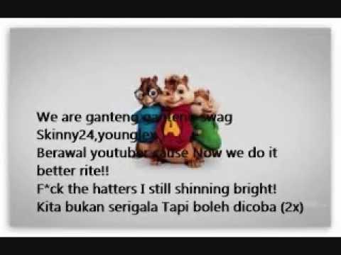 Alvin The Chipmunk - Ganteng Ganteng Swag[lirik]