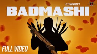 Badmashi - Elly Mangat Mp3 Song Download