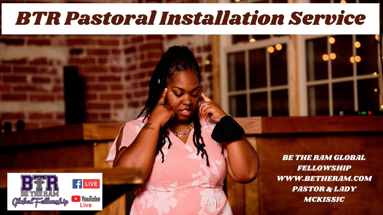 ReBroadcast Pastoral Installation Be The Ram Global Fellowship
