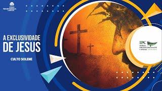 A EXCLUSIVIDADE DE JESUS - Atos 4: 1-22