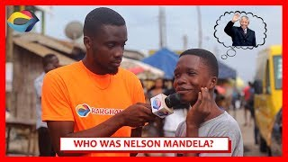 Who was NELSON MANDELA? | Street Quiz | Funny African Videos | Funny Videos | African Comedy