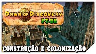 Colonização Comércio e guerra na promoção!(VAMOS TESTAR) Dawn of Discovery [Gameplay Português PTBR]