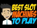 What are the Best Slot Machines to Play?