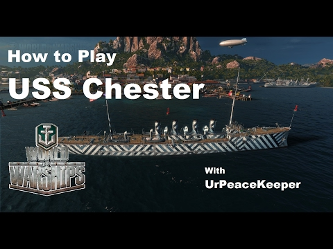 How To Play The USS Chester In World Of Warships