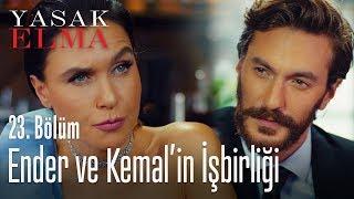 Ender ve Kemal'in işbirliği - Yasak Elma 23. Bölüm