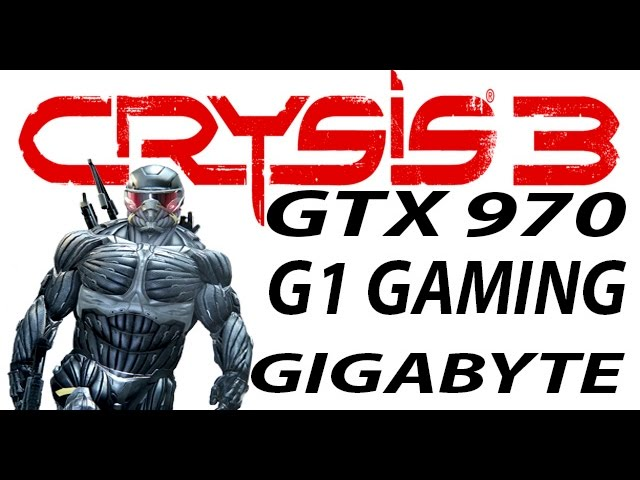 Crysis 3 Gtx 970 G1 Gaming 60fps