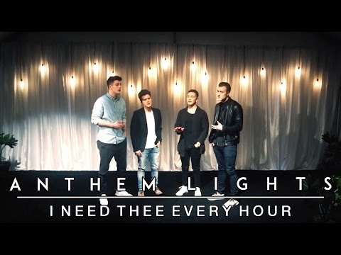 I Need Thee Every Hour | Anthem Lights