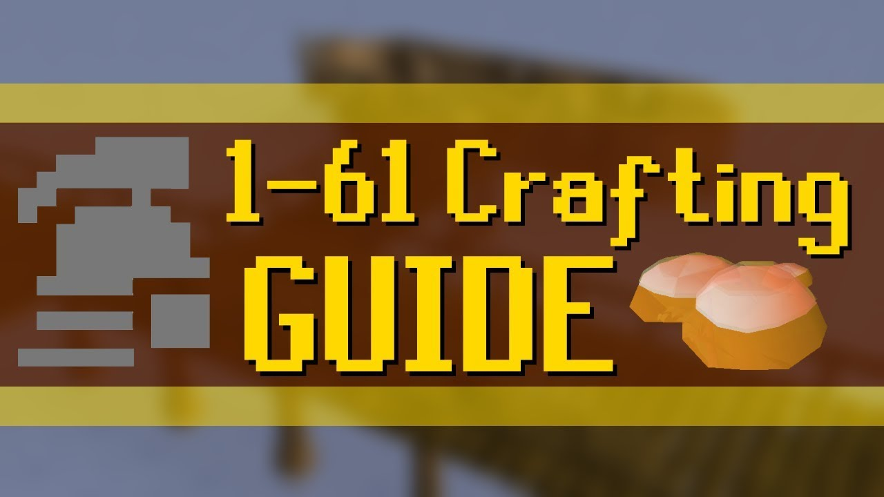 [OSRS] Ironman Guide: 1-61 Crafting