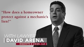 Ask A Lawyer: How does a homeowner protect against a mechanic's lien?