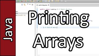 Printing Arrays - Java Programming Tutorial #24 (PC / Mac 2015)
