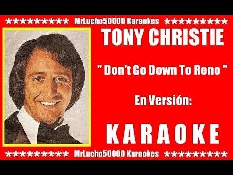 Tony Christie - Don't Go Down To Reno  ( KARAOKE DEMO Nº 01 + COROS )