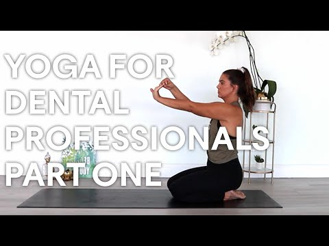 Yoga for The Dental Professionals: Part 1 Hands and Wrists