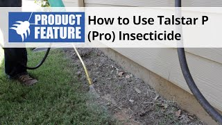 How to Use Talstar P (Pro) One Insecticide