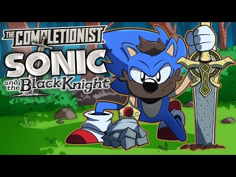 Sonic And The Black Knight: Swords Aren't Cool Anymore | The Completionist