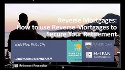 {Webinar} Wade Pfau: Using Reverse Mortgages to Secure Retirement Income
