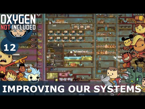 IMPROVING OUR SYSTEMS Oxygen Not Included: Ep. #12 Building The Ultimate Base