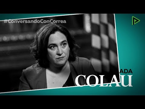 Conversando con Correa: Ada Colau