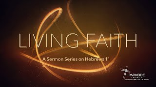 05/02/21 - Living Faith Series - Abraham and Sarah